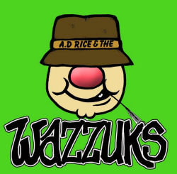 A.D. Rice & The Wazzuks